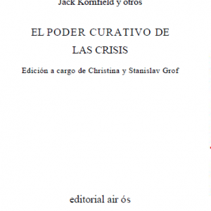 El Poder curativo de la Crisis – Stanislav Grof